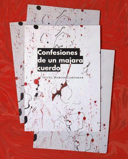 Confesiones de un majara cuerdo Ieltxu Marcos