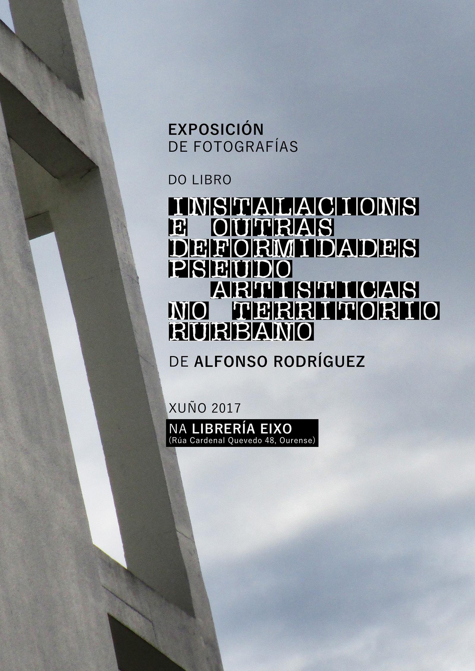 """Exposición de fotografía """"Instalacións e outras deformidades pseudoartísticas no territorio rurbano"""""""