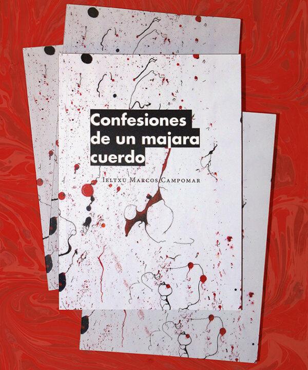 Confesiones de un majara cuerdo. <br><h3>Ieltxu Marcos</h3>