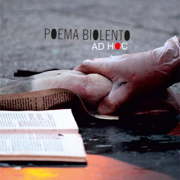 Poema Biolento. <br><h3>AD HOC</h3>